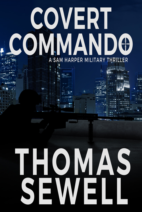 Covert Commando: A Sam Harper Military Thriller